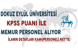 Dokuz Eylül Üniversitesi KPSS Puanı ile Memur Personel Alımında Son Gün