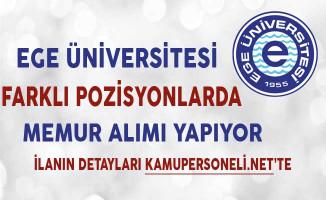 Ege Üniversitesi Memur Alımı Başvuruları Sona Eriyor