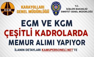 EGM ve KGM Çeşitli Kadrolarda Kamu Personeli Personeli Alıyor!