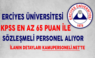 Erciyes Üniversitesi Sözleşmeli Personel Alımında Son Gün