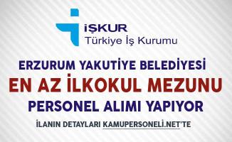Erzurum Yakutiye Belediyesi En Az İlkokul Mezunu İşçi Alımı Yapıyor