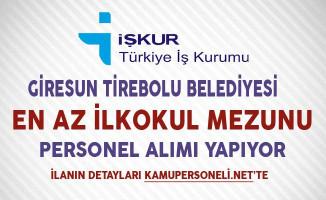 Giresun Tirebolu Belediyesi İşkur Aracılığıyla İşçi Alımı Yapıyor
