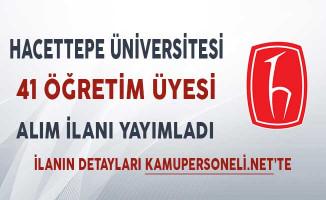 Hacettepe Üniversitesi 41 Öğretim Üyesi Alımı Yapıyor!