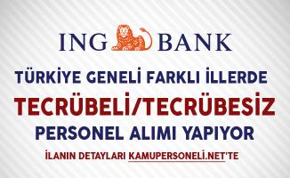 ING Bank Farklı İllerde Tecrübeli-Tecrübesiz Personel Alımı Yapıyor