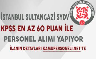 İstanbul Sultangazi SYDV KPSS En Az 60 Puan ile Personel Alıyor