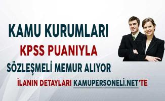 Kamu Kurumları KPSS Puanıyla Sözleşmeli Memur Alıyor!