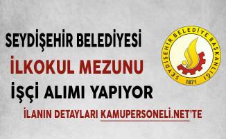 Konya Seydişehir Belediyesi İşçi Alımı Başvuruları Başladı