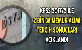 KPSS 2017/2 İle 2 Bin 38 Memur Alımı Tercih Sonuçları ÖSYM Tarafından Açıklandı