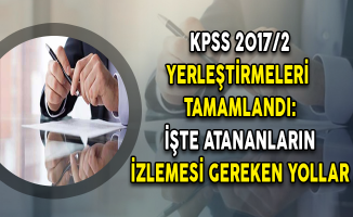 KPSS 2017/2 Yerleştirmeleri Tamamlandı: İşte Atananların İzlemesi Gereken Yollar