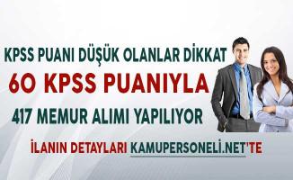 KPSS Puanı Düşük Olanlar Dikkat! 10 Kurum 60 KPSS Puanı İle 417 Memur Alımı Yapıyor!