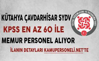 Kütahya Çavdarhisar SYDV Personel Alımı Yapıyor