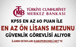 Merkez Bankası Güvenlik Görevlisi Alımı Başvurularında Son Gün