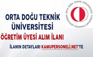 Orta Doğu Teknik Üniversitesi (ODTÜ) Öğretim Üyesi Alım İlanı