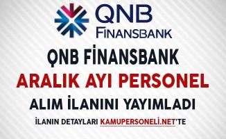 QNB Finansbank Aralık Ayı Personel Alım İlanı Yayımlandı!