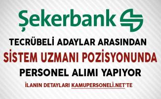 Şekerbank Sistem Uzmanı Personel Alımı Yapıyor