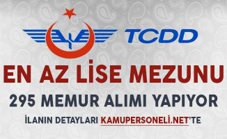TCDD 295 Kamu Personeli Alımı Başvuruları Başladı