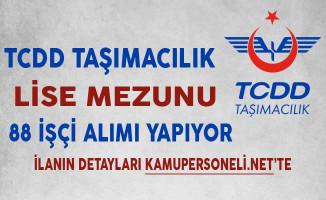 TCDD Taşımacılık Lise Mezunu 88 İşçi Alımı Yapıyor