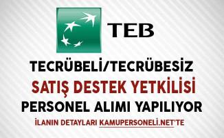 TEB Satış Destek Yetkilisi Personel Alımları Yapıyor