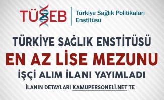 Türkiye Sağlık Enstitüleri Başkanlığı Sürekli İşçi Alım İlanı