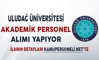 Uludağ Üniversitesi Akademik Personel Alım İlanı