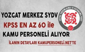 Yozgat Merkez SYDV KPSS En Az 60 Puan ile Kamu Personeli Alıyor
