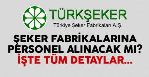 2017'de Türkiye Şeker Fabrikaları A.Ş. personel alımı yapacak mı?