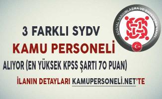 3 Farklı SYDV Kamu Personeli Alımı Yapıyor (En Yüksek KPSS Şartı 70 Puan)
