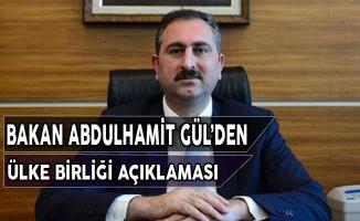 Adalet Bakanı Gül'den Ülke Birliği Açıklaması