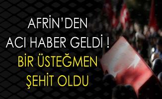 Afrin'den Acı Haber Geldi ! Şehidimiz Var !