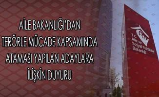 Aile Bakanlığına Terörle Mücadele Kanunu Kapsamında Atanan Adaylara İlişkin Duyuru