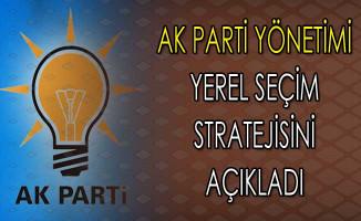 AK Parti Yönetimi Yerel Seçimde İzleyecekleri Stratejiyi Açıkladı