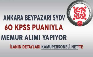 Ankara Beypazarı SYDV 60 KPSS Puanıyla Memur Alıyor