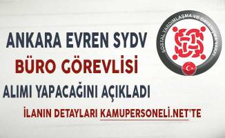 Ankara Evren SYDV Büro Görevlisi Alımı Yapacağını Açıkladı