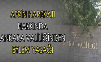 Ankara Valiliğinden Afrin Harekatına İlişkin Eylem Yasağı