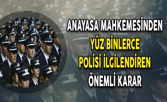 AYM'den Yüz Binlerce Polisi İlgilendiren Karar