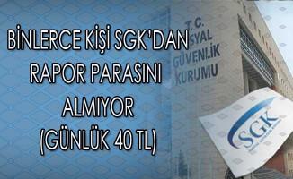 Binlerce Çalışan SGK'dan Rapor Parasını Almıyor (Günlük 40 TL)