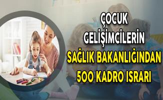 Çocuk Gelişimcilerin 500 Kadro Israrı