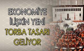 Ekonomiye İlişkin Yeni Torba Yasa Tasarısı Düzenleniyor