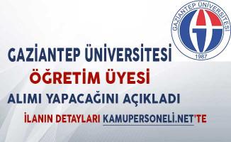 Gaziantep Üniversitesi Öğretim Üyesi Alımı Yapacağını Açıkladı