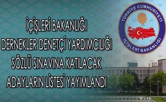 İçişleri Bakanlığı Dernekler Denetçi Yardımcılığı Sözlü Sınavına Katılacak Adayların Listesi Yayımlandı