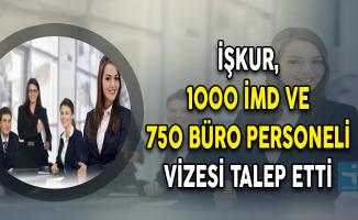 İŞKUR, 1000 İMD ve 750 Büro Personeli Vizesi Talep Etti