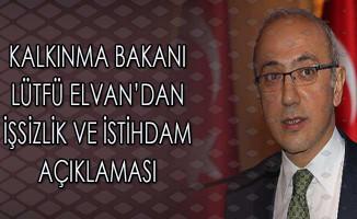 Kalkınma Bakanı Elvan'dan İşsizlik ve İstihdam Açıklaması