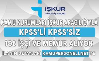 Kamu Kurumları İşkur Üzerinden KPSS'li KPSS'siz108 Memur ve İşçi Alımı Yapıyor