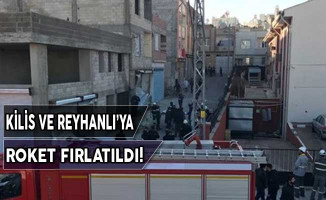 Kilis ve Reyhanlı'ya Roket Fırlatıldı!