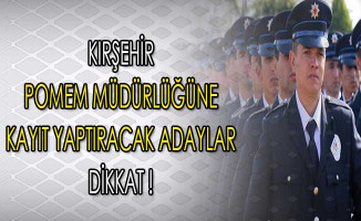 Kırşehir POMEM'e Kayıt Yaptıracak Adaylar Dikkat !