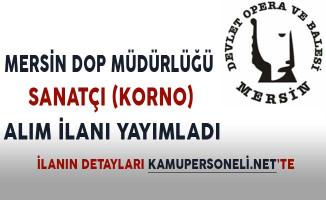 Mersin Devlet Opera ve Balesi Müdürlüğü Sanatçı Alım İlanı