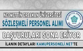 Necmettin Erbakan Üniversitesi Sözleşmeli Personel Alım İlanı Başvuru Süreci Sona Eriyor