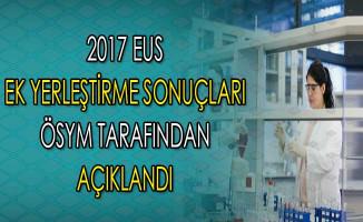 ÖSYM: 2017 EUS Ek Yerleştirme Sonuçları Açıklandı