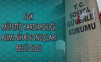 SGK Müfettiş Yardımcılığı Alımı Nihai Sonuçları Belli Oldu