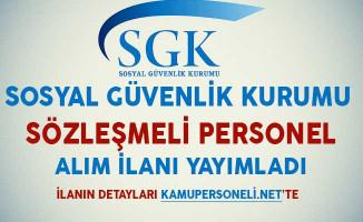 Sosyal Güvenlik Kurumu (SGK) Sözleşmeli Personel Alım İlanı Yayımladı